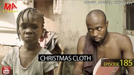 CHRISTMAS CLOTH (Mark Angel Comedy) (Episode 185)