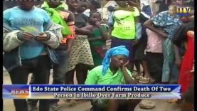 Edo State Police Command Confirms Death Of Two Person In Ibillo Over Farm Produce