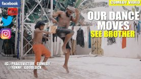 OUR DANCE MOVES ( PRAIZE VICTOR COMEDY)
