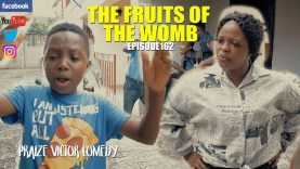 THE FRUIT OF THE WOMB episode162 ( PRAIZE VICTOR COMEDY)