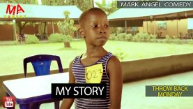 MY STORY (Mark Angel Comedy) (Throw Back Monday)