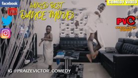 WORLD BEST DANCE MOVES (PRAIZE VICTOR COMEDY)