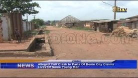 Alleged cult clash in parts of Benin claims lives of some young men