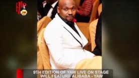 9TH EDITION OF YAW LIVE ON STAGE WILL FEATURE ALIBABA- YAW (Nigerian Entertainment News)