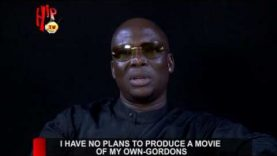 I HAVE NO PLANS TO PRODUCE A MOVIE OF MY OWN – GORDONS (Nigerian Entertainment News)